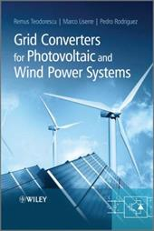 Grid Converters for Photovoltaic and Wind Power Systems - Teodorescu, Remus / Liserre, Marco / Rodriguez, Pedro