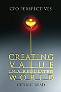 Creating Value in a Regulated World - Cedric Read