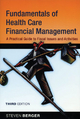 Fundamentals of Health Care Financial Management - Steven Berger