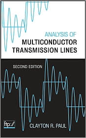 Analysis of Multiconductor Transmission Lines - Clayton R. Paul