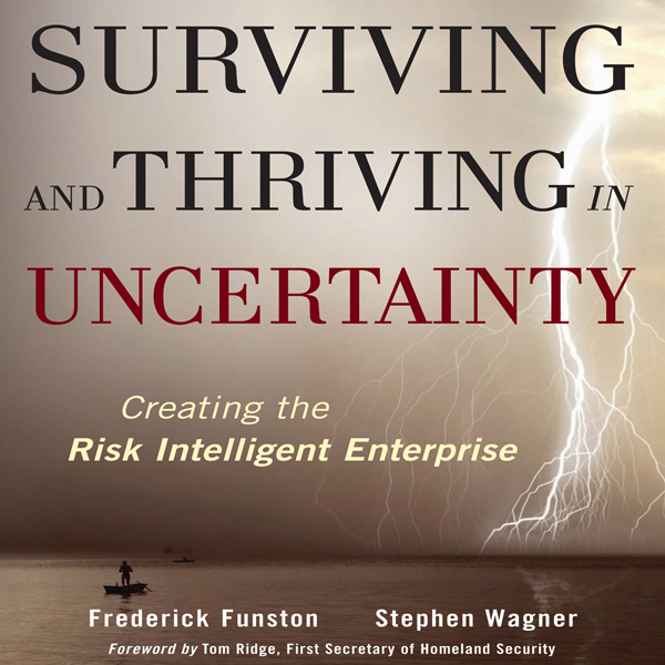 Surviving and Thriving in Uncertainty: Creating The Risk Intelligent Enterprise , Hörbuch, Digital, ungekürzt, 642min - Frederick Funston, Stephen Wag