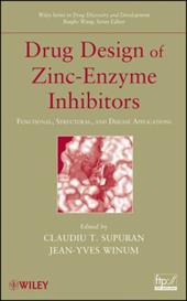 Drug Design of Zinc-Enzyme Inhibitors: Functional, Structural, and Disease Applications - Supuran, Claudiu T. / Winum, Jean-Yves