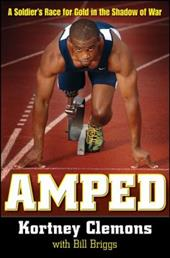 Amped: A Soldier's Race for Gold in the Shadow of War - Clemons, Kortney / Briggs, Bill