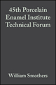 45th Porcelain Enamel Institute Technical Forum - William Smothers