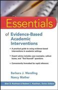 Barbara J. Wendling;Nancy Mather: Essentials of Evidence-Based Academic Interventions