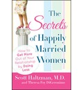 The Secrets of Happily Married Women - Scott Haltzman