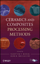 Ceramics and Composites Processing Methods - Narottam P. Bansal; Aldo R. Boccaccini