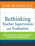 Rethinking Teacher Supervision and Evaluation - Kim Marshall