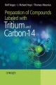 Preparation of Compounds Labeled with Tritium and Carbon-14 - J. Richard Heys; Rolf Voges; Thomas Moenius