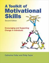 A Toolkit of Motivational Skills: Encouraging and Supporting Change in Individuals - Fuller, Catherine / Taylor, Phil