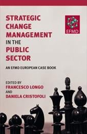 Strategic Change Management in the Public Sector: An Efmd European Case Book - Longo, Francesco / Cristofoli, Daniela