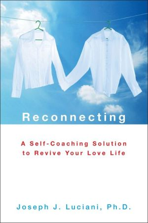 Reconnecting: A Self-Coaching Solution to Revive Your Love Life - Joseph J. Luciani