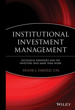 Institutional Investment Management: Equity and Bond Portfolio Strategies and Applications - Frank J. Fabozzi