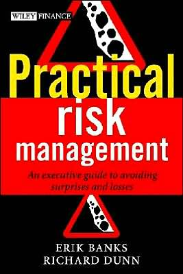 Practical Risk Management: An Executive Guide to Avoiding Suprises and Losses