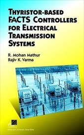 Thyristor-Based Facts Controllers for Electrical Transmission Systems - Mathur, R. Mohan / Varma, Rajiv K. / Mathur