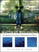 Water in Buildings: An Architect's Guide to Moisture and Mold