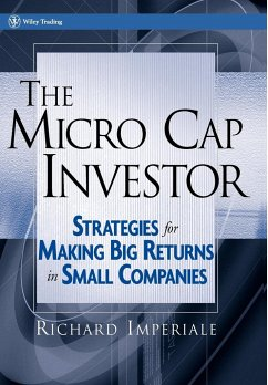 The Micro Cap Investor: Strategies for Making Big Returns in Small Companies - Imperiale, Richard