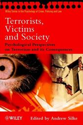 Terrorists, Victims and Society: Psychological Perspectives on Terrorism and Its Consequences - Silke, Andrew / Silke