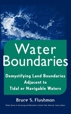 Water Boundaries: Demystifying Land Boundaries Adjacent to Tidal or Navigable Waters - Flushman, Bruce S.