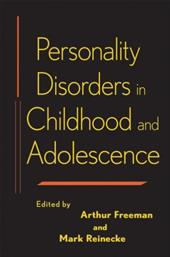 Personality Disorders in Childhood and Adolescence - Freeman, Arthur / Reinecke, Mark A.
