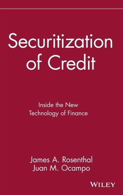 Securitization of Credit: Inside the New Technology of Finance - Rosenthal, James A. Ocampo, Juan M.
