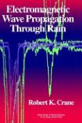 Electromagnetic Wave Propagation Through Rain