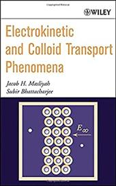 Electrokinetic and Colloid Transport Phenomena - Masliyah, Jacob H. / Bhattacharjee, Subir