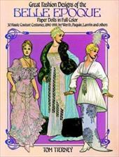 Great Fashion Designs of the Belle Epoque Paper Dolls in Full Color - Tierney, Tom