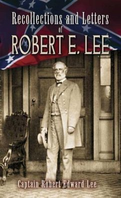 Recollections and Letters of Robert E. Lee - Herausgeber: Lee, Robert Edward