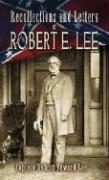 Recollections and Letters of Robert E. Lee