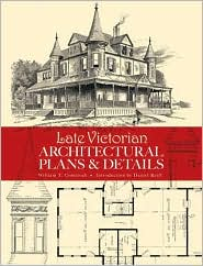 Late Victorian Architectural Plans and Details - William T. Comstock, Daniel D. Reiff (Introduction)