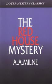 The Red House Mystery - Milne, A. A.