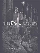 The Dore Gallery: His 120 Greatest Illustrations - Dore, Gustave / Grafton, Carol Belanger