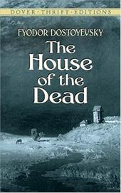 The House of the Dead - Dostoyevsky, Fyodor / Garnett, Constance