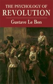 The Psychology of Revolution - Le Bon, Gustave, Bon Gustave / Miall, Bernard