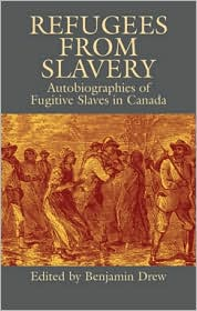 Refugees from Slavery: Autobiographies of Fugitive Slaves in Canada - Benjamin Drew (Editor), Tilden G. Edelstein (Introduction)