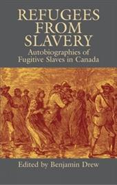 Refugees from Slavery: Autobiographies of Fugitive Slaves in Canada - Drew, Benjamin / Edelstein, Tilden G.