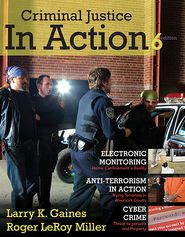 Cengage Advantage Books: Criminal Justice in Action - Larry K. Gaines, Larry Gaines