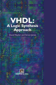 VHDL: A logic synthesis approach - D. Naylor