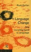 On Language Change: The Invisible Hand in Language
