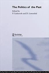 The Politics of the Past - Gathercole, P. W. / Lowenthal, David
