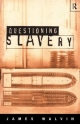 Questioning Slavery - James Walvin