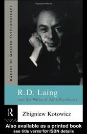 R.D. Laing and the Paths of Anti-Psychiatry - Kotowicz, Zbigniew / Kotowicz, Z.