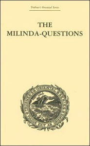 The Milinda-Questions: An Inquiry into its Place in the History of Buddhism with a Theory as to its Author: Trubner's Oriental Series - Mrs Rhys Davids