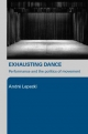 Exhausting Dance - Andre Lepecki