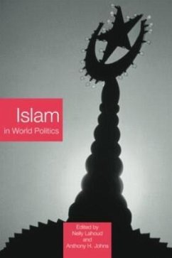 Islam in World Politics - Nelly Lahoud / Anthony H. Johns (eds.)