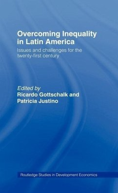 Overcoming Inequality in Latin America: Issues and Challenges for the Twenty-First Century - Gottschalk, Ricardo / Justino, Patricia (eds.)