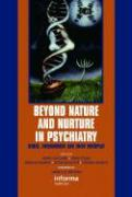 Beyond Nature and Nurture in Psychiatry: Genes, Environment and Their Interplay