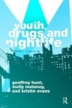 Youth, Drugs, and Night Life - Geoffrey Hunt; Kristin Evans; Molly Moloney