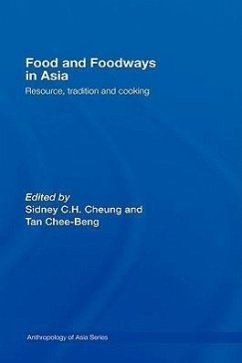Food and Foodways in Asia: Resource, Tradition and Cooking - Cheung, Sidney / Tan, Chee-Beng (eds.)